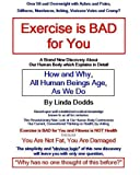 Exercise is BAD for You: A Brand New Discovery Explaining the Secret of Human Aging