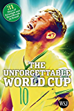 The Unforgettable World Cup: 31 Days of Triumph and Heartbreak in Brazil (English Edition)