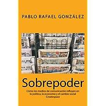 Sobrepoder: Cómo los medios de comunicación influyen en la política, la economía y el cambio social