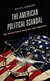 The American Political Scandal: Free Speech, Public Discourse, and Democracy (Communication, Media, and Politics) (English Edition)