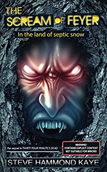 The Scream of Feyer: In the land of septic snow by [Kaye, Steve Hammond]