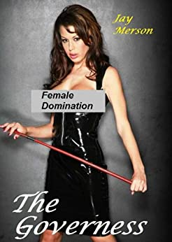 The Governess (Fem-Dom BDSM) by [Merson, Jay]