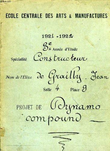 ECOLE CENTRALE DES ARTS & MANUFACTURES, 1921-1922, 3e ANNEE D'ETUDE, SPECIALITE CONSTRUCTEUR, PROJET DE DYNAMO COMPOUND