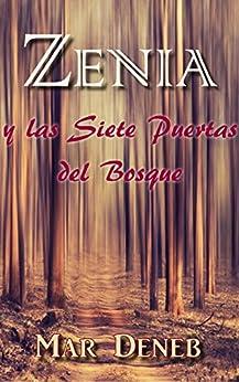 Zenia y las Siete Puertas del Bosque de [Deneb, Mar]