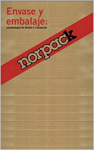 Norpack, envases y embalajes: Metodología de diseño e innovación