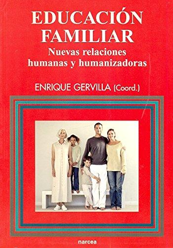 Educación familiar: Nuevas relaciones humanas y humanizadoras (Educación Hoy Estudios)