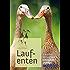 Laufenten: Alles über die quirligen Schneckenfresser (Landleben)
