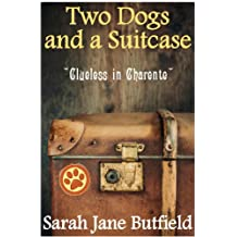 Two Dogs and a Suitcase: Clueless in Charente (Sarah Jane's Travel Memoirs Series Book 2) (English Edition)