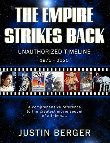 The Empire Strikes Back Unauthorized Timeline: 1975-2020