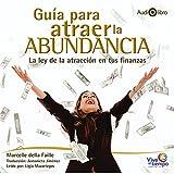 Guia Para Atraer la Abundancia [The Guide on How to Attract Abundance]