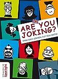 Are You Joking?: Englisch lernen ist ein Witz!
