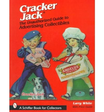 cracker-jack-unauthorized-guide-to-advertising-collectibles-by-larry-white-published-march-1999