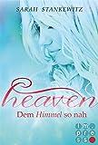 Heaven, Band 1: Dem Himmel so nah