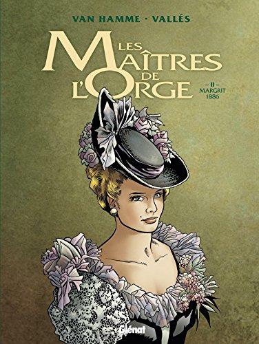 Les Maîtres de l'orge - Tome 02 NE : Margrit, 1886