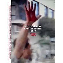Fotos für die Pressefreiheit 2010: Reporter ohne Grenzen