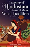 #4: Essence of Hindustani Classical Music Vocal Tradition