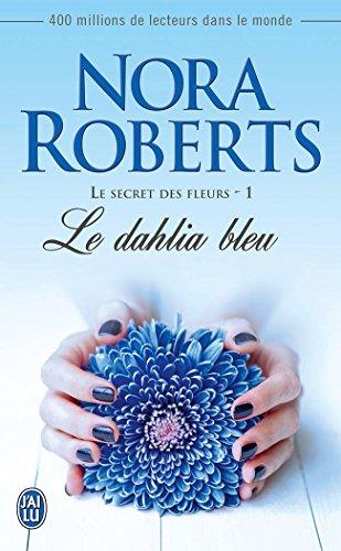 Le secret des fleurs (1) - Le dahlia bleu (Nora Roberts) par Nora Roberts