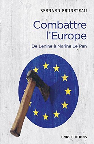 Combattre l'Europe. De Lnine  Marine Le Pen