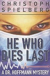 He Who Dies Last (Dr. Hoffmann series Book 2)