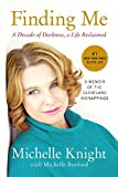 Front cover for the book Finding Me: A Decade of Darkness, a Life Reclaimed: A Memoir of the Cleveland Kidnappings by Michelle Knight