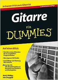 Gitarre für Dummies: Mark Phillips, Jon Chappell