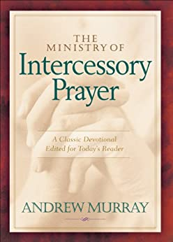The Ministry of Intercessory Prayer di [Murray, Andrew]