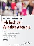Lehrbuch der Verhaltenstherapie, Band 1: Grundlagen, Diagnostik, Verfahren und Rahmenbedingungen psychologischer Therapie