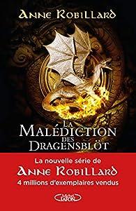 La malédiction des Dragensblöt, tome 1 : Le château par Anne Robillard