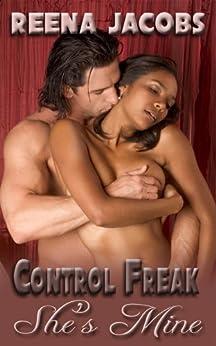 She's Mine (Erotica) (Control Freak Book 3) (English Edition) par [Jacobs, Reena]