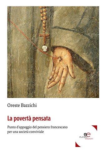La povertà pensata. Punto d'appoggio del pensiero francescano per una società conviviale (Fare Mondi) por Oreste Bazzichi