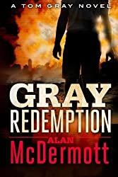 Gray Redemption (A Tom Gray Novel) by Alan McDermott (2014-01-07)