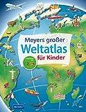 Meyers Kinderlexika und Atlanten: Meyers großer Weltatlas für Kinder - Andrea Weller-Essers