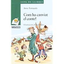 Com Ha Canviat El Conte! / How Has the Story!