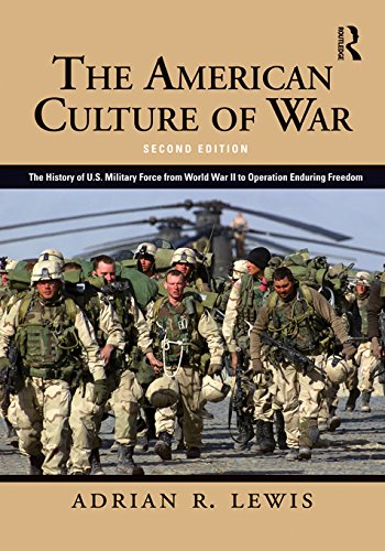 the-american-culture-of-war-a-history-of-us-military-force-from-world-war-ii-to-operation-enduring-f