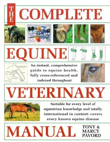 The Complete Equine Veterinary Manual (A David & Charles book) by Pavord, Tony, Pavord, Marcy (September 30, 1997) Hardcover