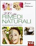 300 e più rimedi naturali
