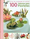 100 adornos para pasteles: Curso de modelado en az¨²car (Spanish Edition) by Penman, Helen (2012) Spiral-bound