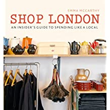 Shop London: An insider's guide to spending like a local