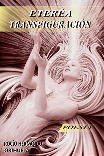 Etérea Transfiguración por Rocìo Hernando Orihuela