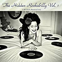 The Hidden Rockabilly Vol. 1 (All Tracks Remastered 2018)