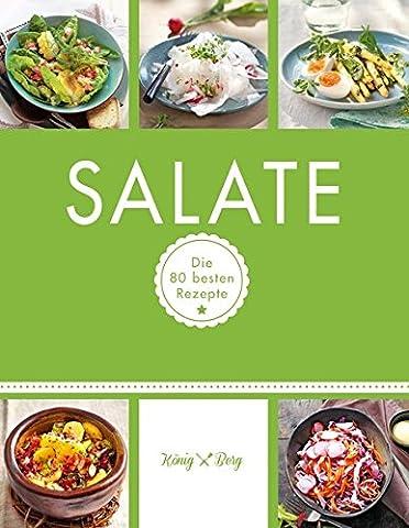 Salate: Die 80 besten Rezepte (GU König und Berg) (Rezept Grillen Vegetarisch)