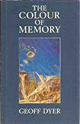 The Colour of Memory by Geoff Dyer (1989-05-18)