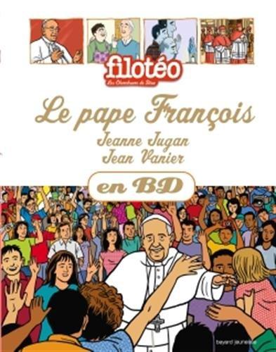 Le Pape François, Jeanne Jugan, Jean Vanier, en BD par BENEDICTE JEANCOURT-GALIGNANI