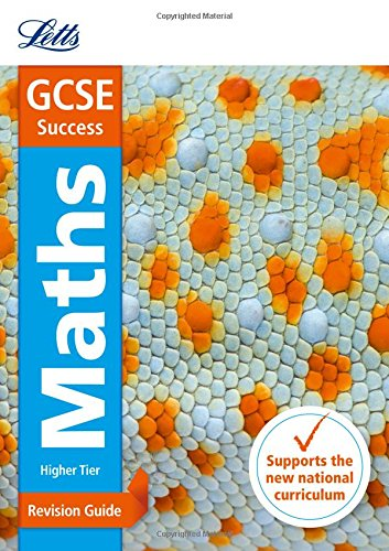 GCSE Maths Higher Revision Guide: Revision Guide (Letts Gcse Revision Success - New 2015 Curriculum)