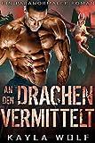 An den Drachen vermittelt: Ein paranormaler Roman