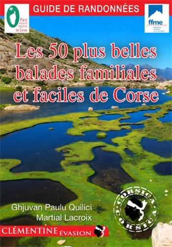 Les 50 plus belles balades familiales et faciles de Corse par Jean-Paul Quilici, Martial Lacroix