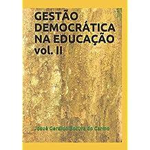GESTÃO DEMOCRÁTICA NA EDUCAÇÃO vol. II