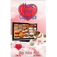 I love your cupcakes (Me encantan tus cupcakes)