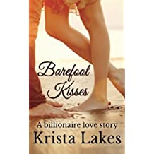 Barefoot Kisses: A Billionaire Love Story by Krista Lakes (2014-10-03)