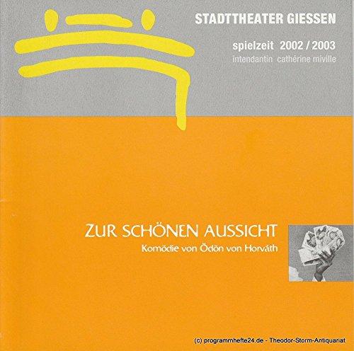Programmheft Zur Schönen Aussicht. Premiere 26. Oktober 2002 im Großen Haus Spielzeit 2002 / 2003